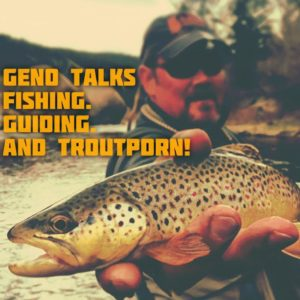 fly fishing podcast - trout porn